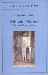 Copertina di 'Wilhelm Meister. Gli anni dell'apprendistato'