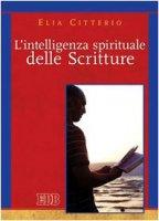 L'intelligenza spirituale delle Scritture - Citterio Elia