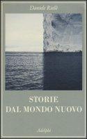 Storie dal mondo nuovo - Rielli Daniele