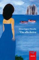Vite alla deriva - Capece Masiello Elvira