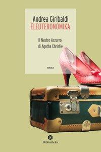 Copertina di 'Eleuteronomika. Il nastro azzurro di Agatha Christie'