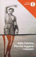 Perché leggere i classici - Calvino Italo