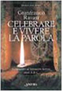 Copertina di 'Celebrare e vivere la parola. Commentario al lezionario festivo anni A, B e C'