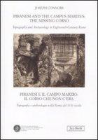 Piranesi and the Campus Martius: the missing Corso. Piranesi e il Campo Marzio: il Corso che non c'era - Connolly Joseph