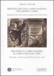 Copertina di 'Piranesi and the Campus Martius: the missing Corso. Piranesi e il Campo Marzio: il Corso che non c'era'