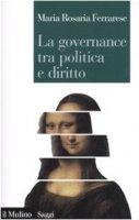 La governance tra politica e diritto - Ferrarese M. Rosaria