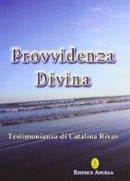 Provvidenza divina - Catalina Rivas