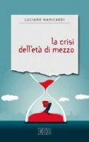 La crisi dell'età di mezzo - Luciano Manicardi