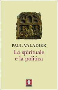 Copertina di 'Lo spirituale e la politica'