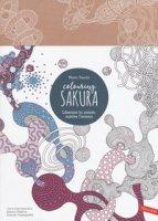 Sakura. Colouring book. Liberare la mente, nutrire l'anima - Tauchi Mario, Paxton Simon, Sukegawa Durian