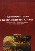 Il regno perfetto e la violenza dei «giusti» - Pasquale Arciprete