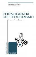 Pornografia del terrorismo - Jean Baudrillard