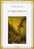 Le origini della vita - Monastra Giovanni