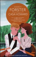 Casa Howard. Con un saggio introduttivo di Virginia Woolf. Ediz. integrale - Forster Edward Morgan
