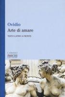 L' arte di amare. Testo latino a fronte - Ovidio P. Nasone