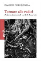 Tornare alle radici - Casavola Francesco P.