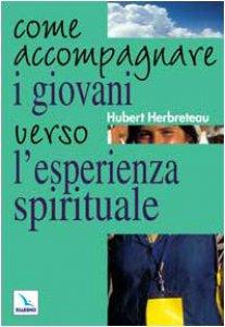 Copertina di 'Come accompagnare i giovani verso l'esperienza spirituale'