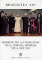 Messaggio per la celebrazione della Giornata della pace 2011 - Benedetto XVI (Joseph Ratzinger)