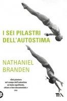 I sei pilastri dell'autostima - Branden Nathaniel
