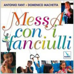 Copertina di 'Messa con i fanciulli. Cd audio con partitura'