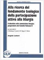 Alla ricerca del fondamento teologico della partecipazione attiva alla liturgia - Lameri Angelo