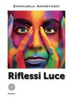 Riflessi luce - Annovazzi Emanuela