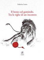 Il leone col gomitolo. Tra le righe di un incontro - Lauto Federica