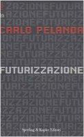 Futurizzazione - Carlo Pelanda
