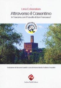 Copertina di 'Attraverso il Casentino. In Toscana con il «cavallo di San Francesco»'