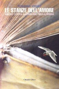 Copertina di 'Le stanze dell'amore. Amore coppia matrimonio nella Bibbia'