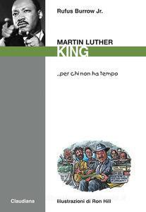 Copertina di 'Martin Luther King... per chi non ha tempo'