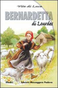 Copertina di 'Bernadetta di Lourdes'