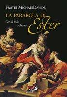 La parabola di Ester - MichaelDavide Semeraro