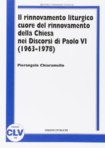 Copertina di 'Rinnovamento liturgico cuore del rinnovamento della Chiesa nei Discorsi di Paolo VI (1963-1978)'