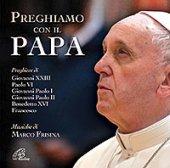 Preghiamo con il Papa - Aa. Vv.