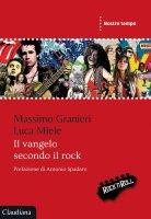 Il vangelo secondo il rock - Massimo Granieri, Luca Miele