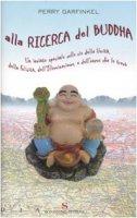 Alla ricerca del Buddha - Garfinkel Perry