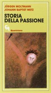 Copertina di 'Storia della passione. Due meditazioni su Marco 8, 31-38'