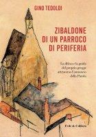 Zibaldone di un parroco di periferia - Gino Tedoldi