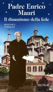 Copertina di 'Padre Enrico Mauri'