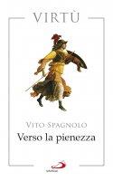 Verso la pienezza - Vito Spagnolo