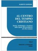 Al centro del tempio cristiano - Alberto Giardina