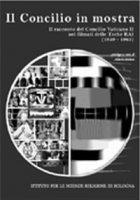Il Concilio in mostra. Il racconto del Concilio vaticano II nei filmati delle teche Rai 1959-1965