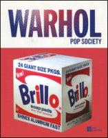 Andy Warhol. Pop society. Catalogo della mostra (Genova, 21 ottobre 2016-26 febbraio 2017). Ediz. a colori - Beatrice Luca