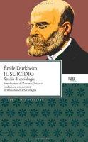 Il suicidio. Studio di sociologia - Durkheim Émile