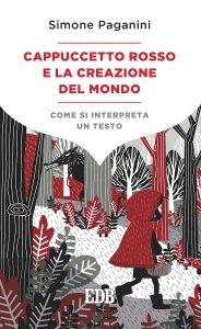Copertina di 'Cappuccetto Rosso e la creazione del mondo. Come si interpreta un testo'