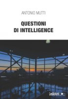 Questioni di intelligence - Mutti Antonio