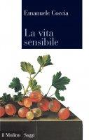 La vita sensibile - Emanuele Coccia