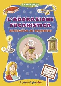 Copertina di 'L'Adorazione eucaristica spiegata ai bambini'