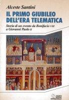 Il primo giubileo dell'era telematica - Alceste Santini
